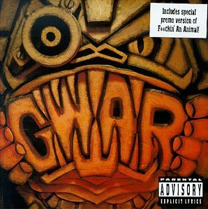 Gwar We Kill Everything Explicit Version