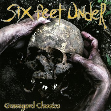 Six Feet Under Graveyard Classics Feat. John Bush