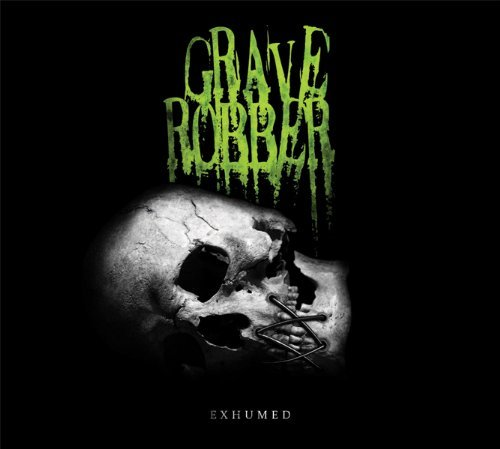 Grave Robber Exhumed Import Gbr