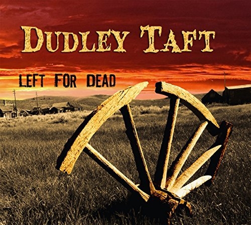 Dudley Taft Left For Dead