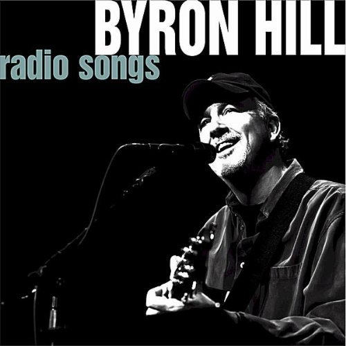 Byron Hill Radio Songs