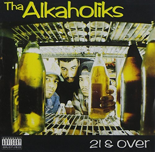 Tha Alkaholiks 21 & Over Explicit Version