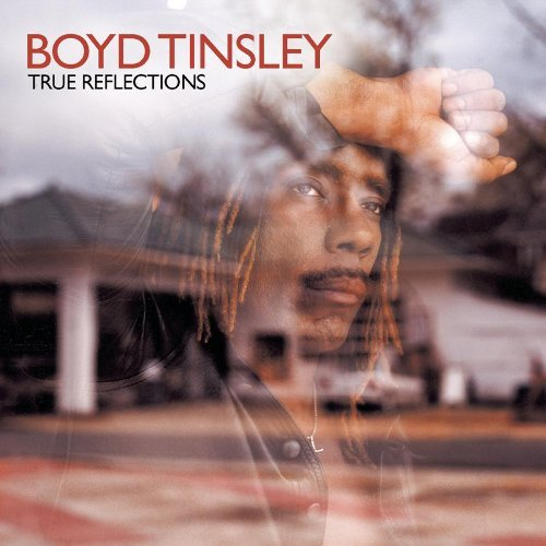 Boyd Tinsley True Reflections