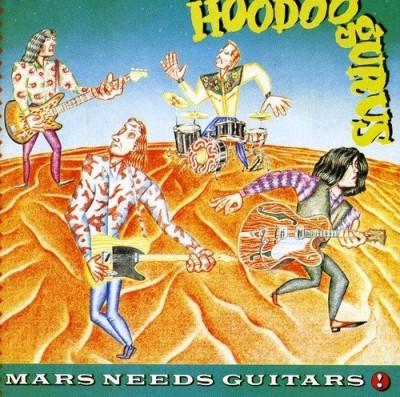 Hoodoo Gurus Mars Needs Guitars Import Aus