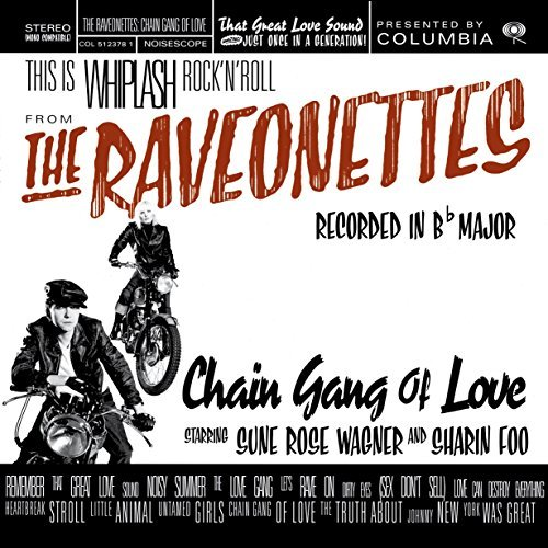 Raveonettes Chain Gang Of Love Import Eu Chain Gang Of Love