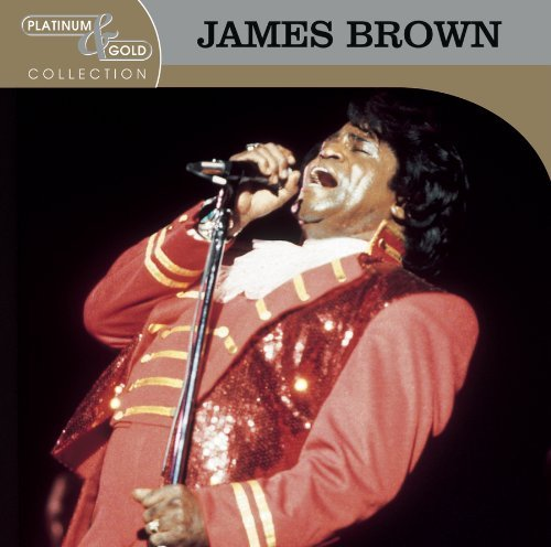 James Brown Platinum & Gold Collection Remastered Platinum & Gold Collection