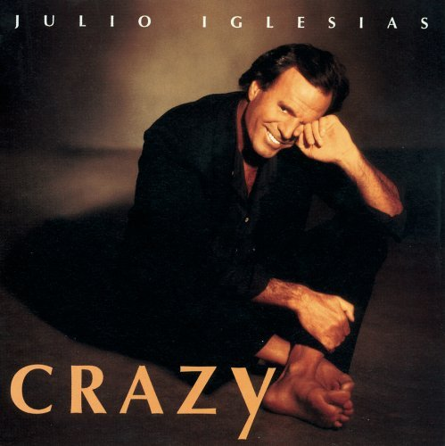 Julio Iglesias Crazy