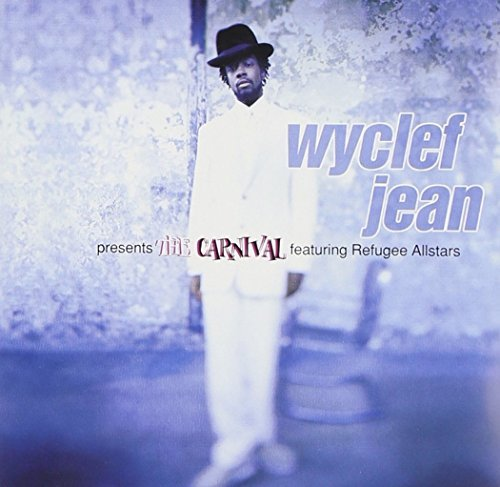 Wyclef Jean Carnival Explicit Version Feat. Refugee Allstars