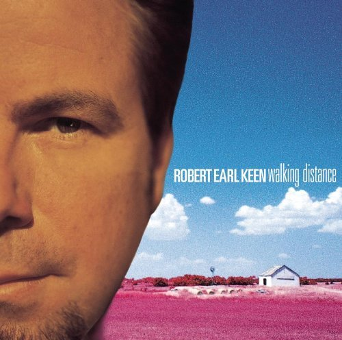 Robert Earl Keen Walking Distance