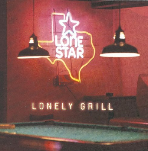 Lonestar Lonely Grill