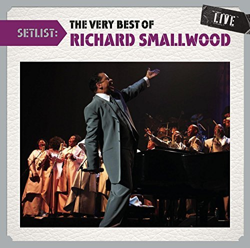 Richard Smallwood Setlist The Very Best Of Rich