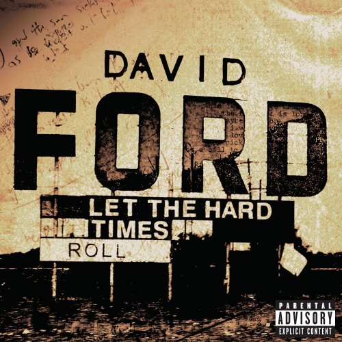 Ford David Let The Hard Times Roll Explicit Version