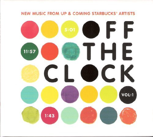Off The Clock New Music From Up & Coming Starbuc