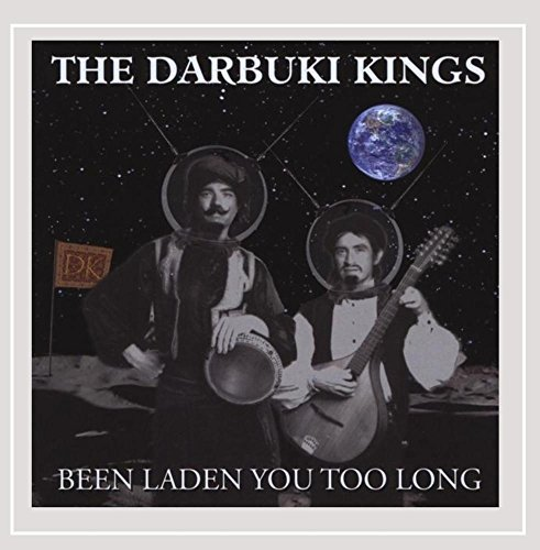Darbuki Kings Been Laden You Too Long