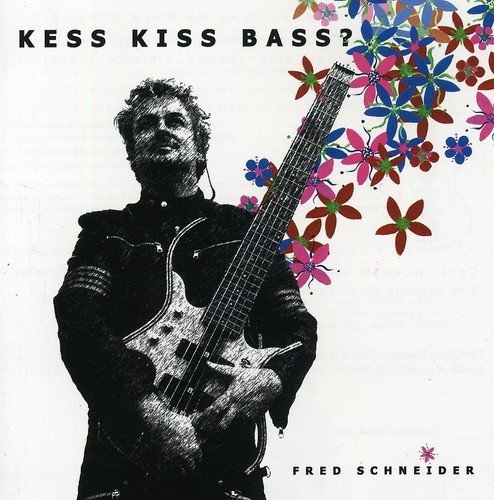 Fred Schneider Kiss Kiss Bass Import Eu