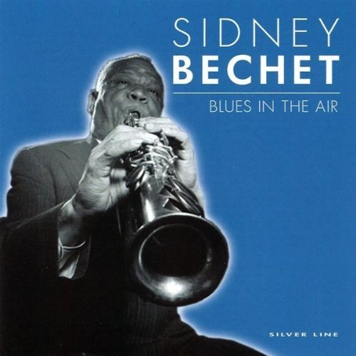 Sidney Bechet Blues In The Air