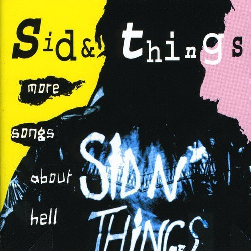 Sid & Things More Songs About Hell Import Gbr Import Eu