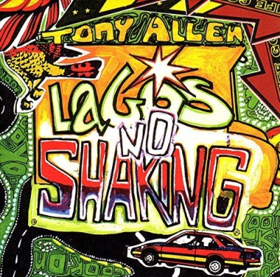 Tony Allen Lagos No Shaking