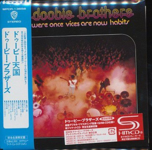 Doobie Brothers What Were Once Vices Are Now H Import Jpn Shm CD Paper Sleeve