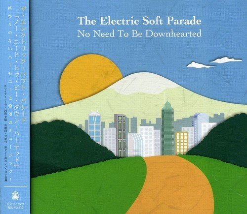 Electric Soft Parade No Need To Be Downhearted Import Jpn Incl. Bonus Track