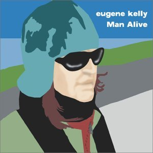 Eugene Kelly Man Alive Import Jpn Incl. Bonus Tracks