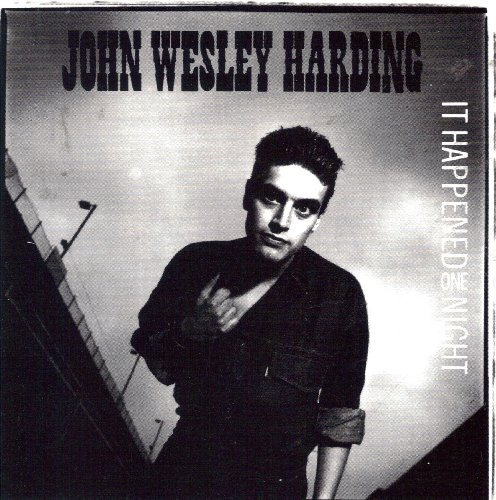 John Wesley Harding It Happened One Night