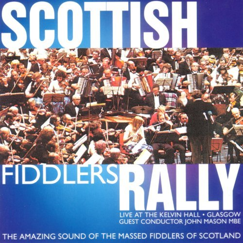 Scottish Fiddle Orchestra Scottish Fiddlers Rally Live