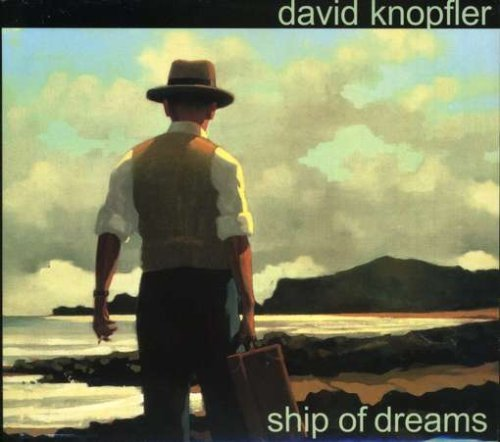Knopfler David Ship Of Dreams