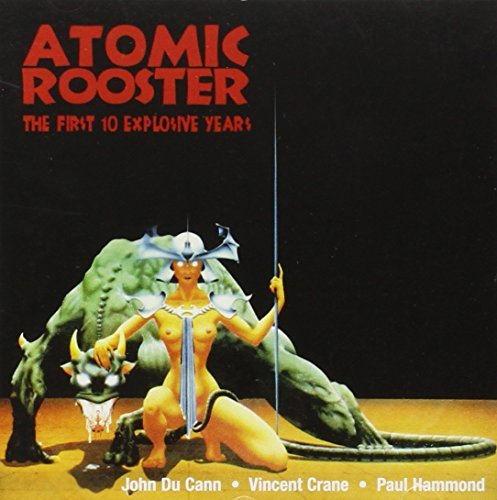 Atomic Rooster First 10 Explosive Years