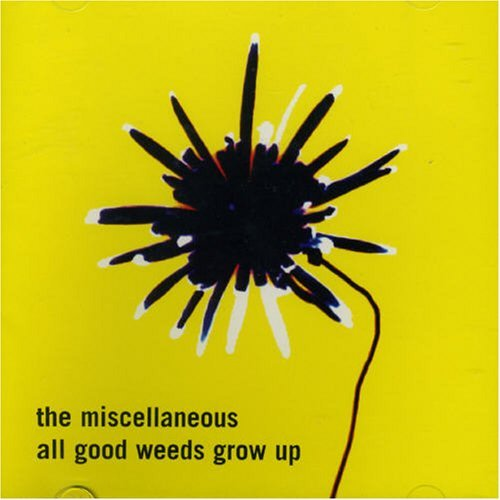 Miscellaneous All Good Weeds Grow Up