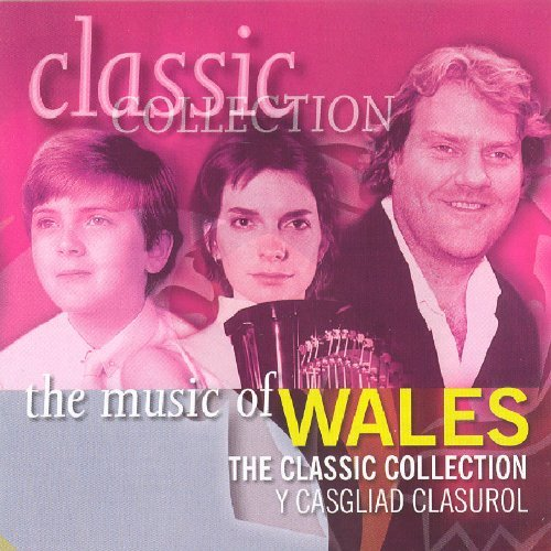 Music Of Wales The Classic Col Music Of Wales The Classic Col