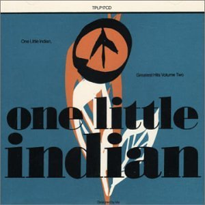 One Little Indian Greatest Hit One Little Indian Greatest Hit