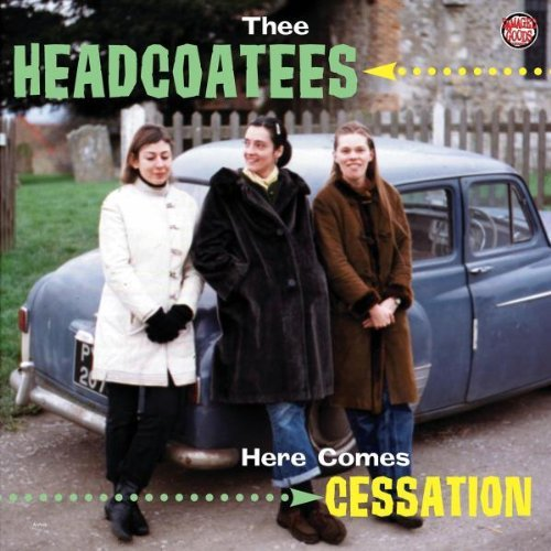 Thee Headcoatees Here Comes Cessation Import Gbr