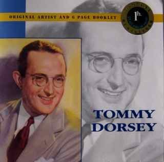 Tommy Dorsey Tommy Dorsey