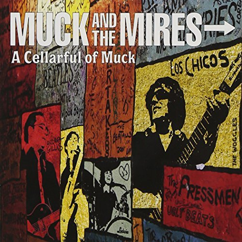Muck & The Mires Cellarful Ofmuck
