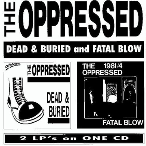 Oppressed Fatal Blow Dead & Buried Import Gbr 2 On 1