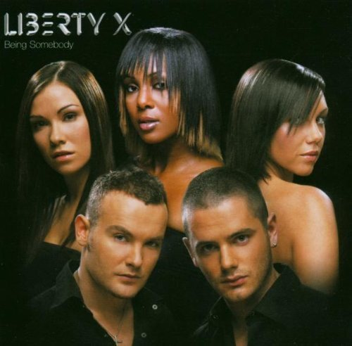 Liberty X Being Somebody