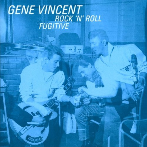 Vincent Gene Rock N Roll Fugitive