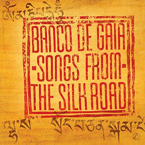 Banco De Gaia Songs From The Silk Road