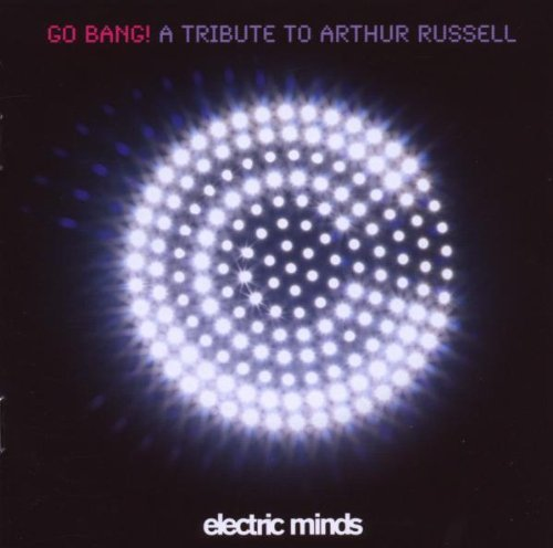 Arthur Russell Go Bang Tribute To Arthur Rus Import Gbr