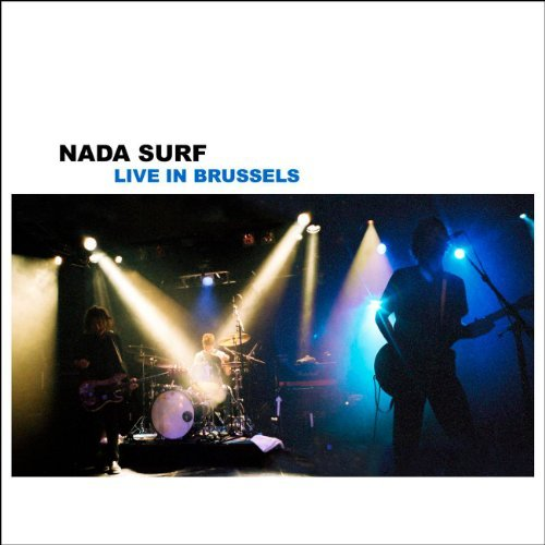 Nada Surf Live In Brussels Live In Brussels