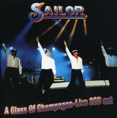 Sailor Glass Of Champagne Live 2 CD