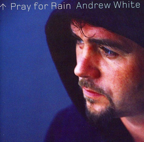 Andrew White Pray For Rain Import Gbr