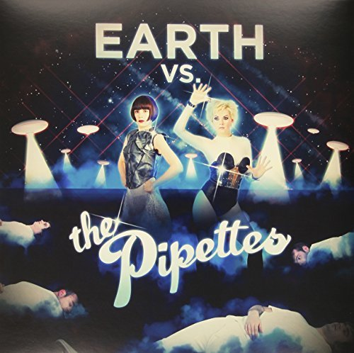 Pipettes Earth Vs The Pipettes