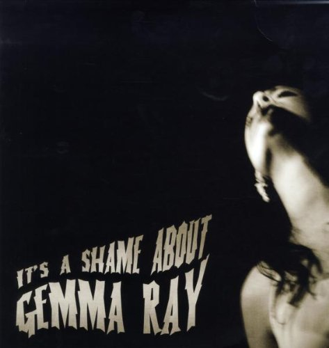 Gemma Ray It's A Shame About Gemma Ray