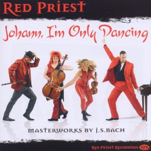 Red Priest Johann I'm Only Dancing