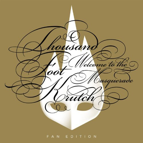 Thousand Foot Krutch Welcome To The Masquerade Fan Ed.