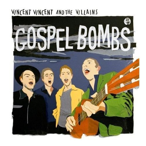 Vincent Vincent & The Villains Gospel Bombs Import Gbr