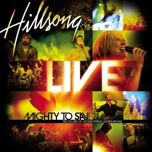 Hillsong Live Mighty To Save