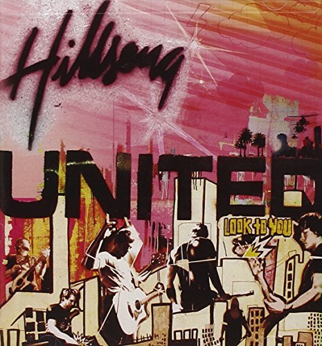 Hillsong United Look To You